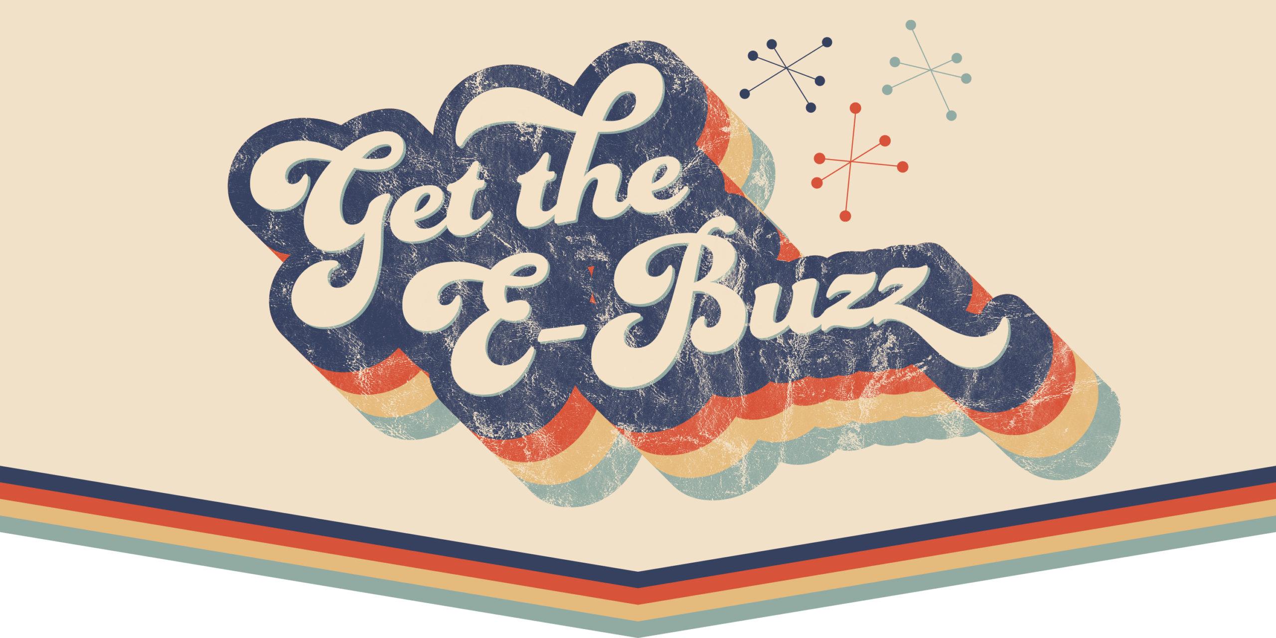Get the E-Buzz